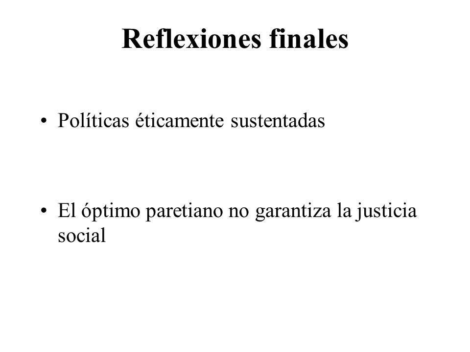Reflexiones finales Políticas éticamente sustentadas
