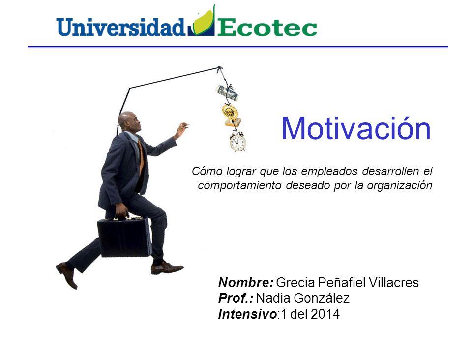 Motivación Nombre: Grecia Peñafiel Villacres Prof.: Nadia González