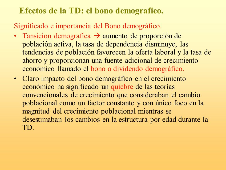 Efectos de la TD: el bono demografico.