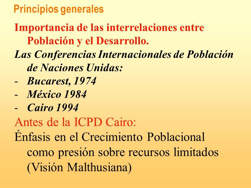 Principios generales Importancia de las interrelaciones entre Población y el Desarrollo.