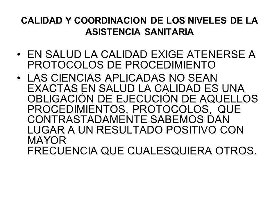 CALIDAD Y COORDINACION DE LOS NIVELES DE LA ASISTENCIA SANITARIA