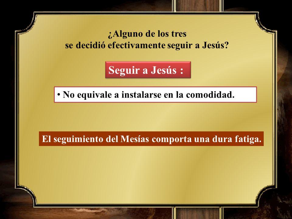 se decidió efectivamente seguir a Jesús