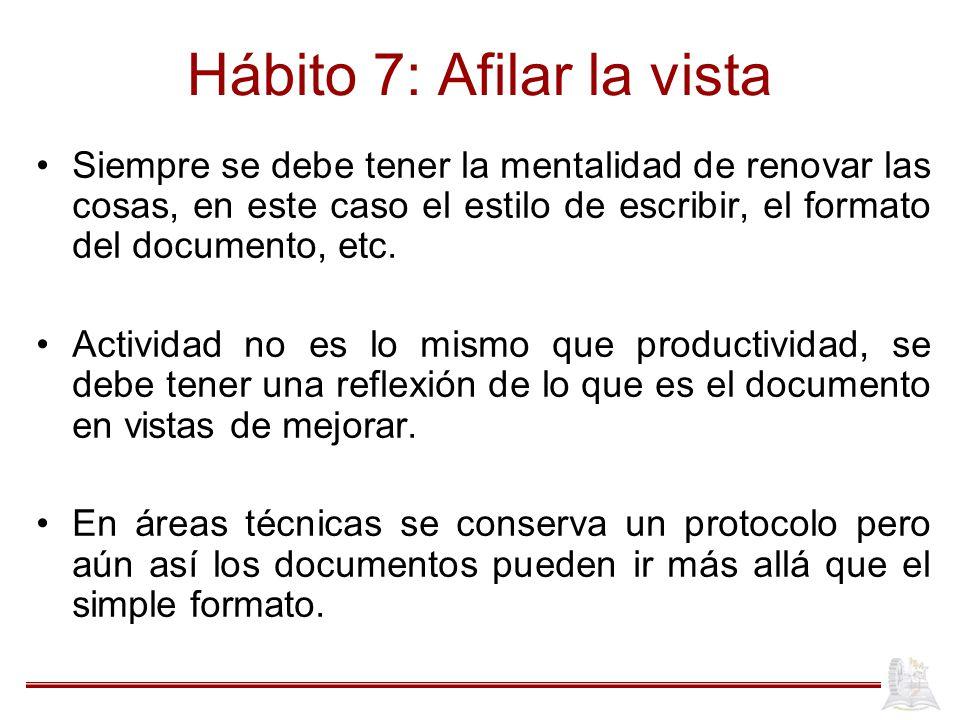 Hábito 7: Afilar la vista
