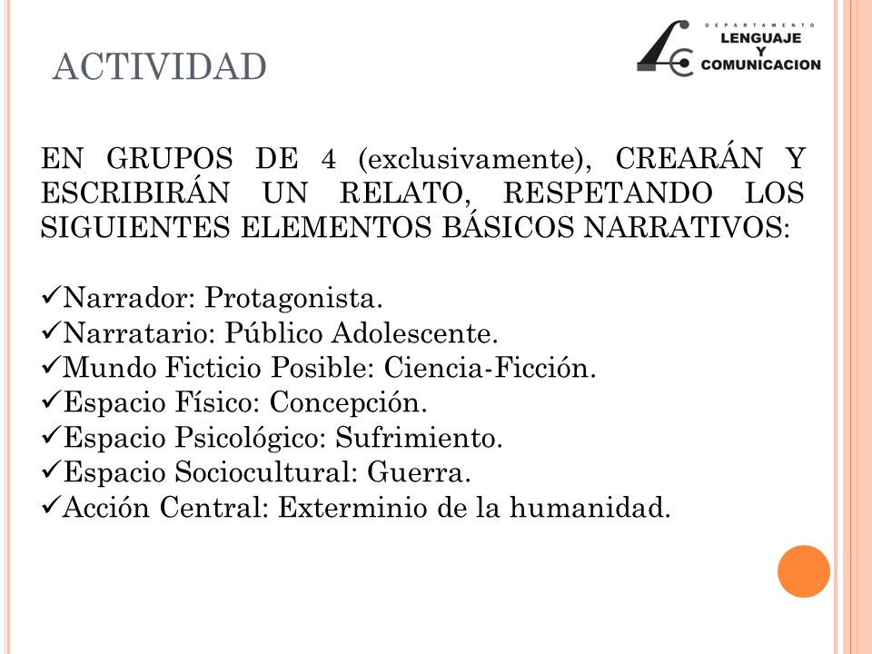ACTIVIDAD EN GRUPOS DE 4 (exclusivamente), CREARÁN Y ESCRIBIRÁN UN RELATO, RESPETANDO LOS SIGUIENTES ELEMENTOS BÁSICOS NARRATIVOS: