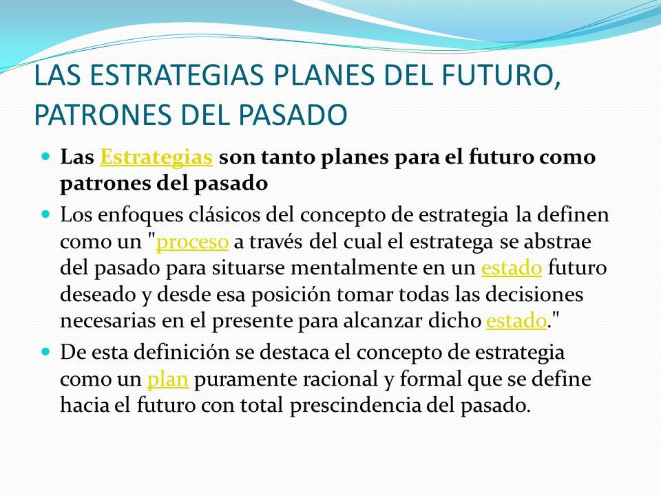 LAS ESTRATEGIAS PLANES DEL FUTURO, PATRONES DEL PASADO