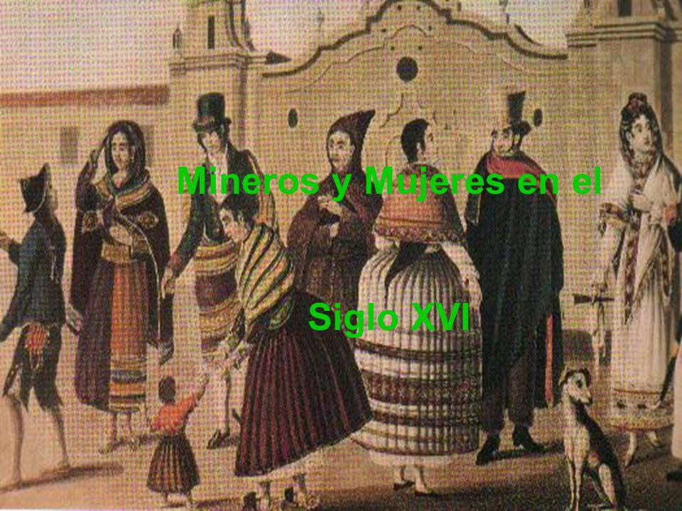 Mineros y Mujeres en el Siglo XVI