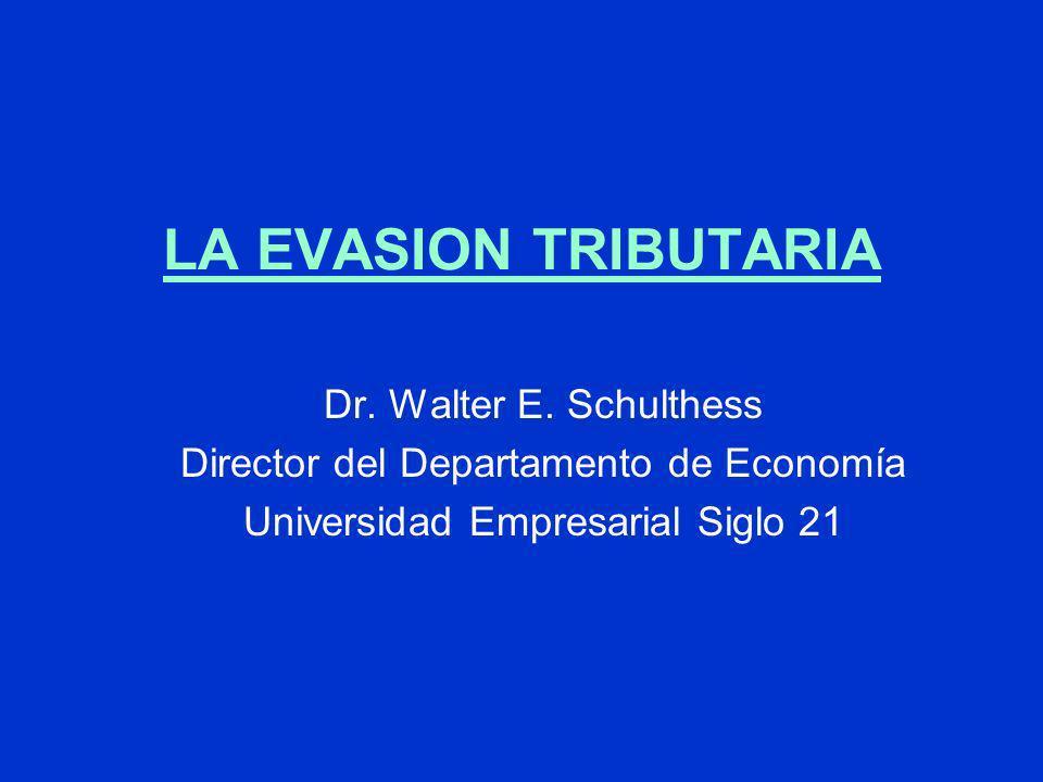 LA EVASION TRIBUTARIA Dr. Walter E. Schulthess