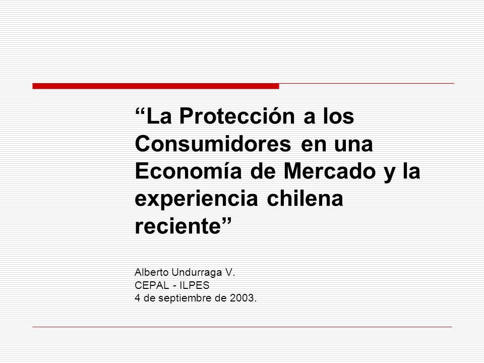 La Protección a los Consumidores en una Economía de Mercado y la experiencia chilena reciente