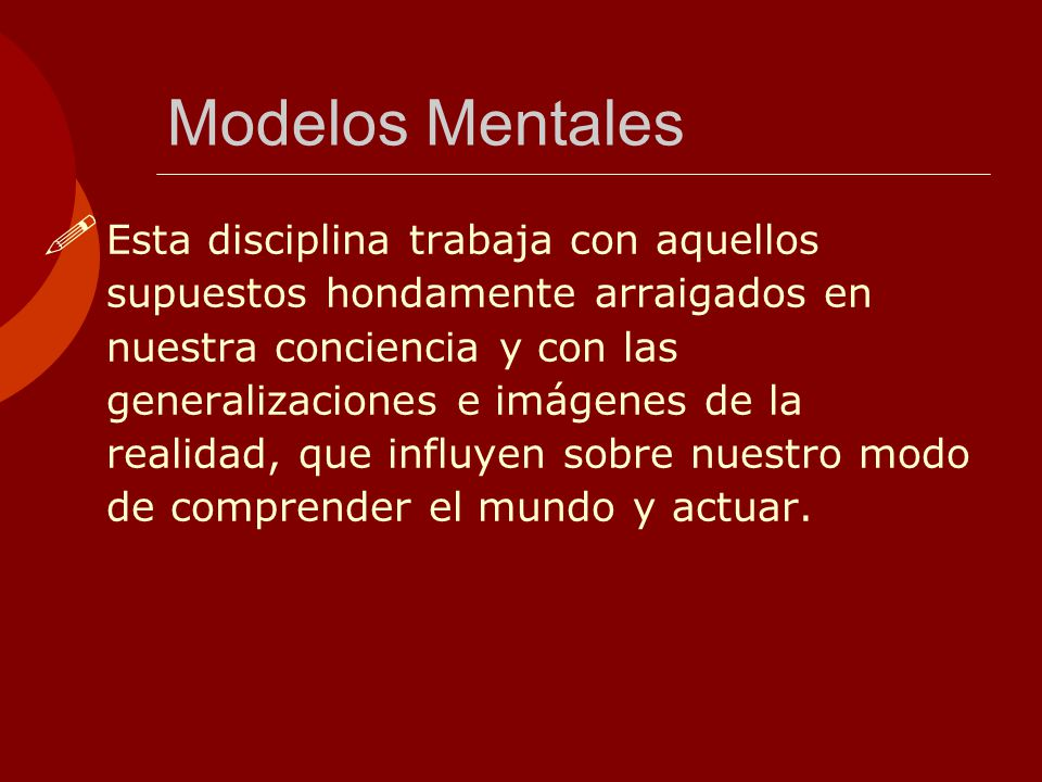 MODELOS MENTALES Modelos Mentales.