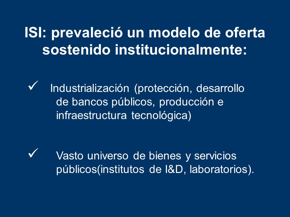 ISI: prevaleció un modelo de oferta sostenido institucionalmente: