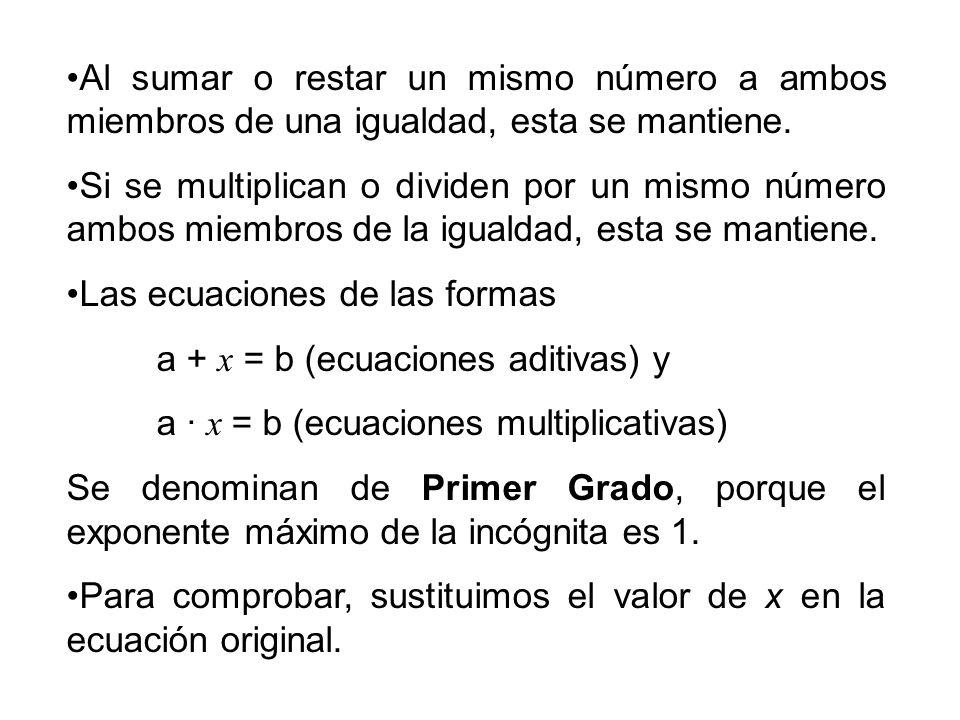 Al sumar o restar un mismo número a ambos miembros de una igualdad, esta se mantiene.