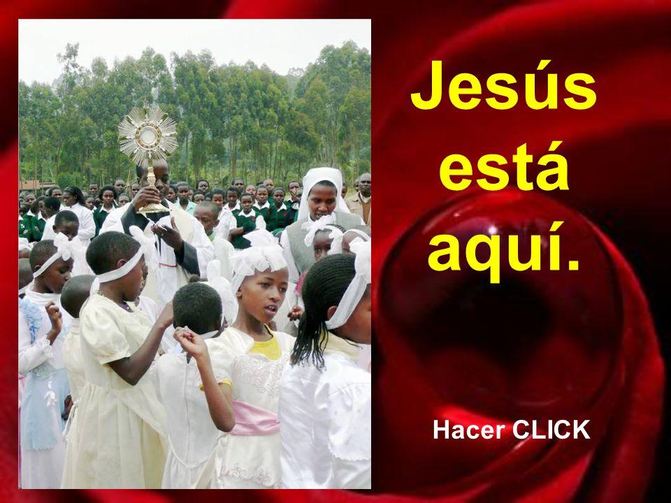 Jesús está aquí. Hacer CLICK