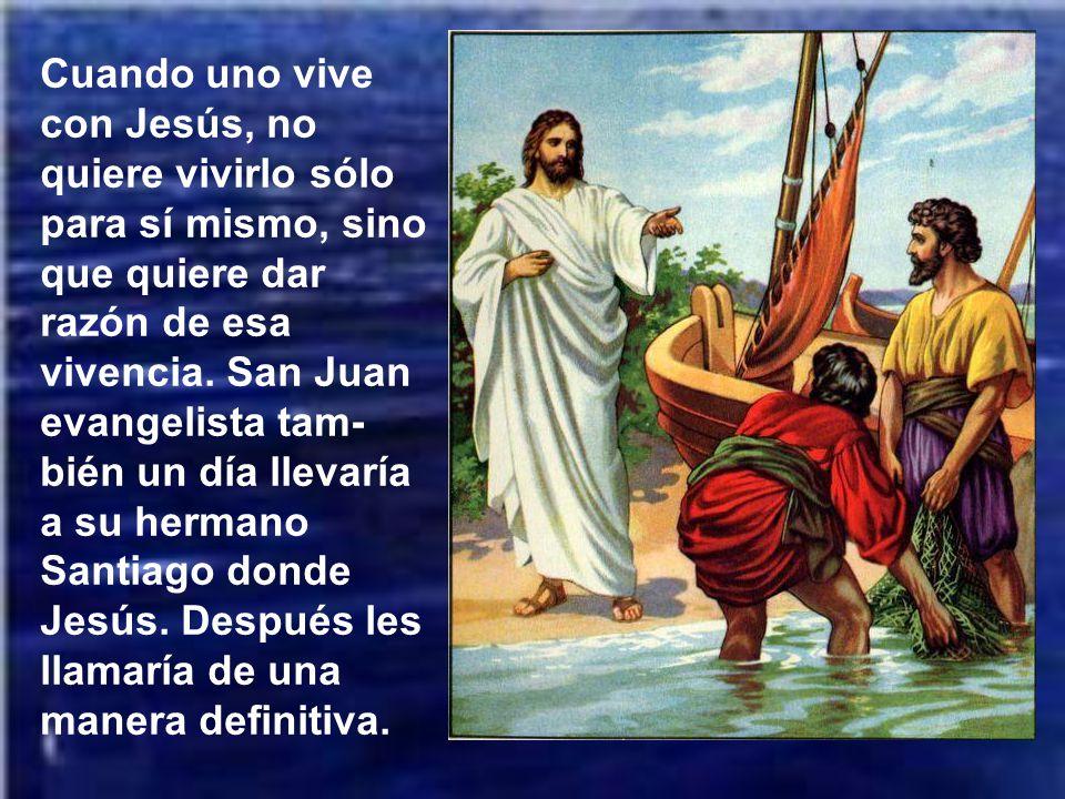 Cuando uno vive con Jesús, no quiere vivirlo sólo para sí mismo, sino que quiere dar razón de esa vivencia.