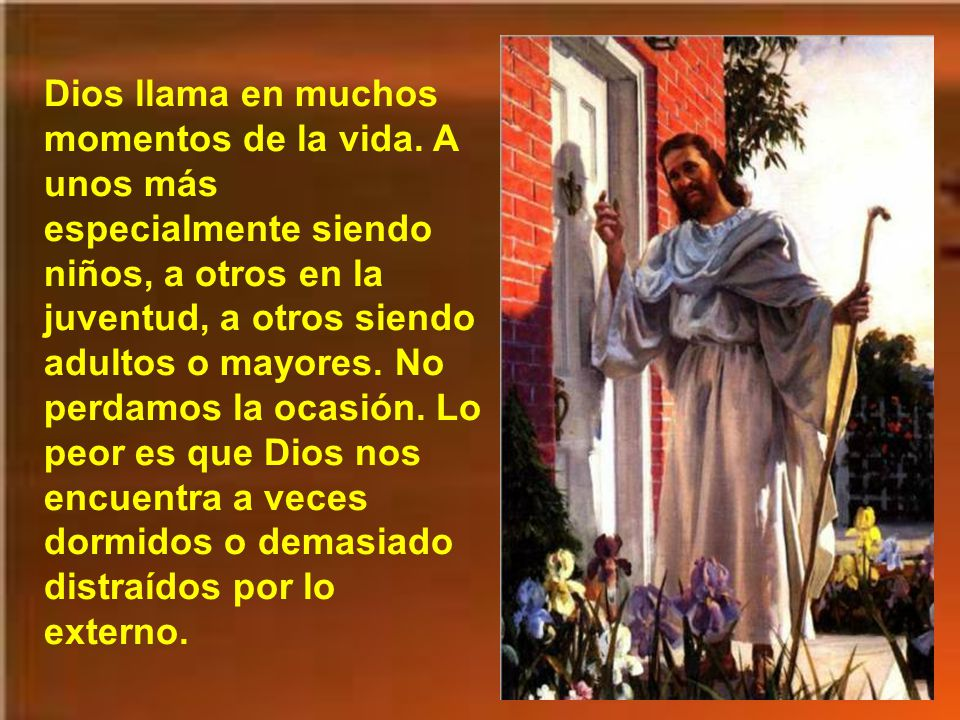 Dios llama en muchos momentos de la vida