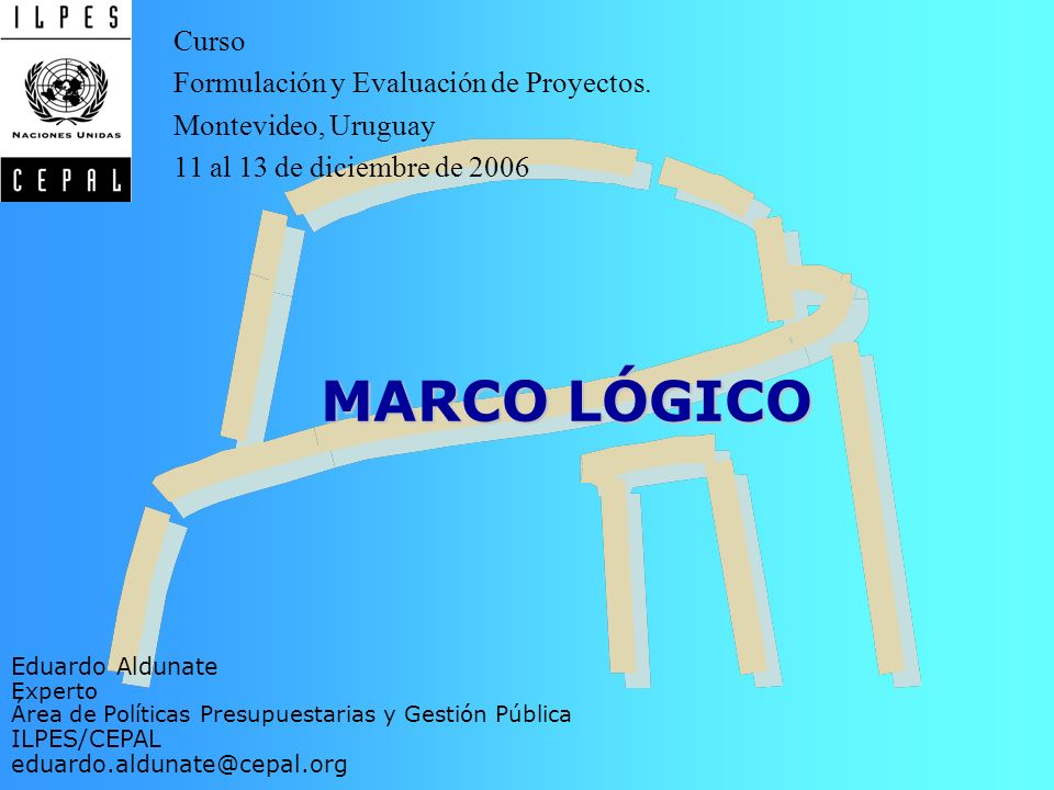 MARCO LÓGICO Curso Formulación y Evaluación de Proyectos.