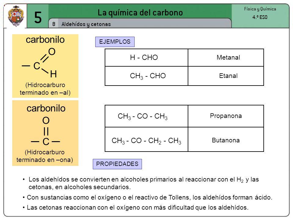5 La química del carbono carbonilo O C H carbonilo O C H - CHO