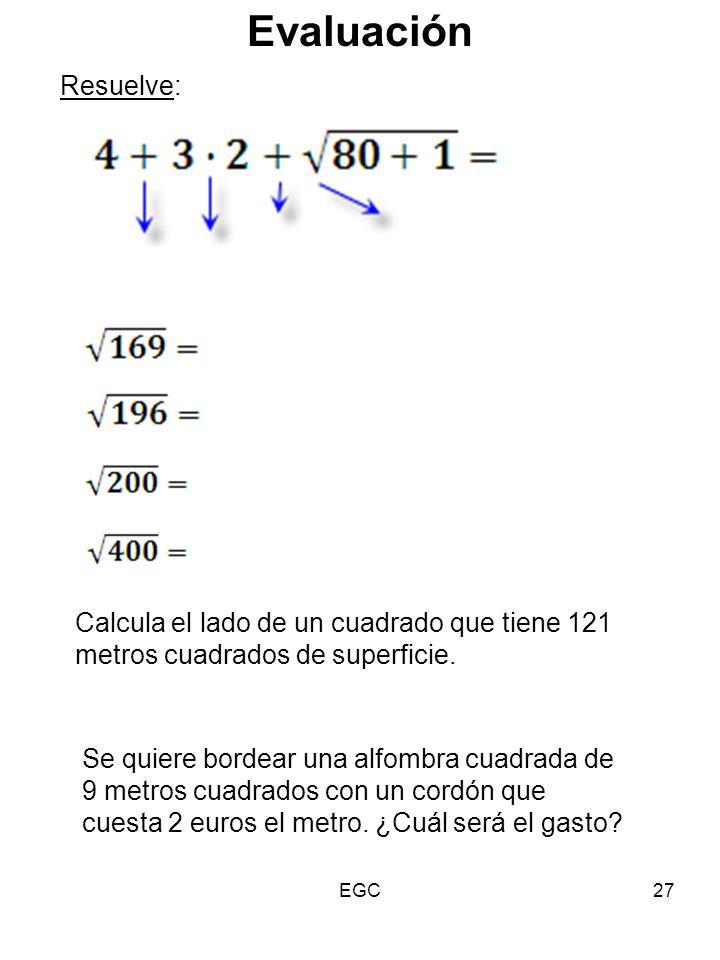 Evaluación Resuelve: Calcula el lado de un cuadrado que tiene 121 metros cuadrados de superficie.