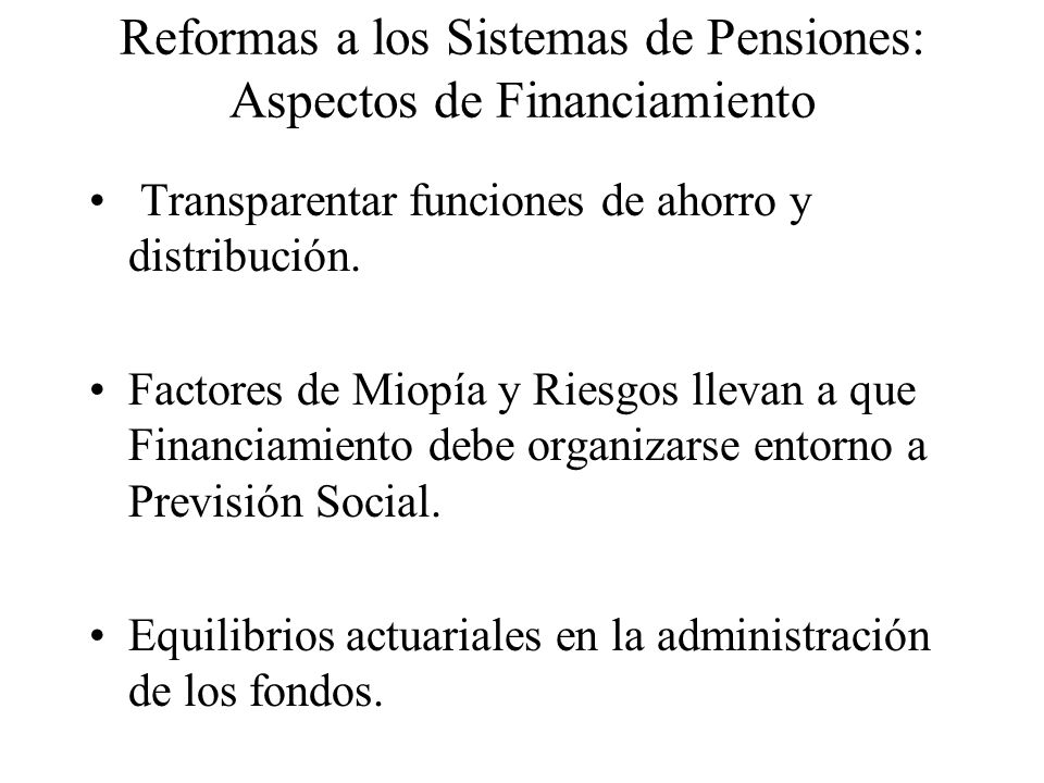 Reformas a los Sistemas de Pensiones: Aspectos de Financiamiento