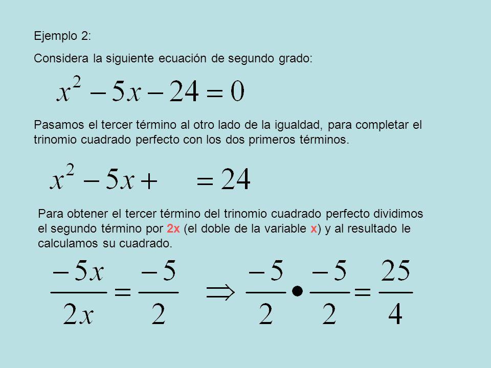 Ejemplo 2: Considera la siguiente ecuación de segundo grado: