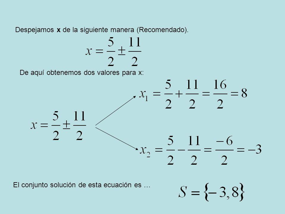 Despejamos x de la siguiente manera (Recomendado).