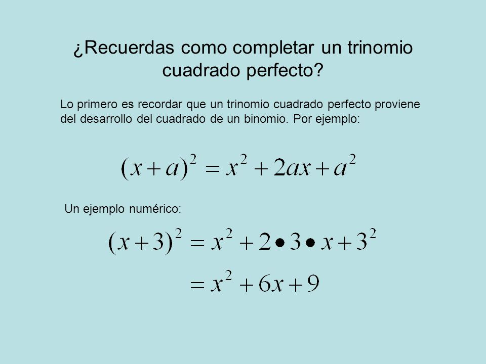 ¿Recuerdas como completar un trinomio cuadrado perfecto