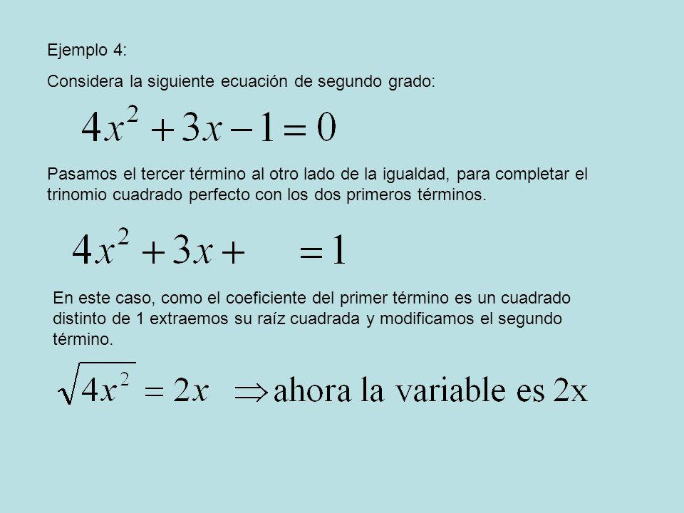 Ejemplo 4: Considera la siguiente ecuación de segundo grado: