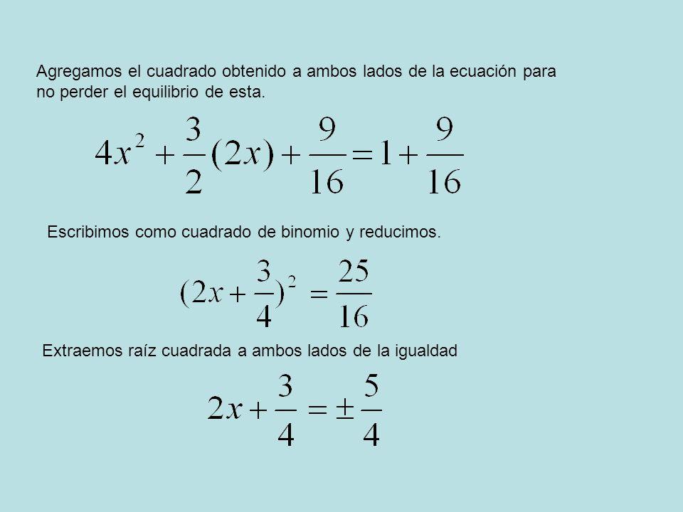 Agregamos el cuadrado obtenido a ambos lados de la ecuación para no perder el equilibrio de esta.