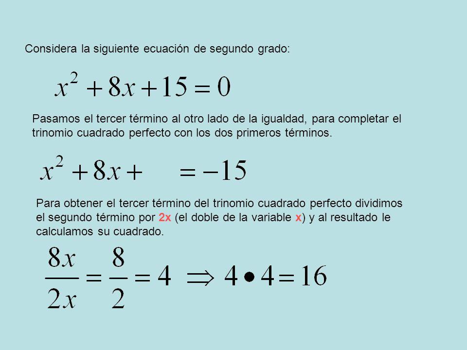 Considera la siguiente ecuación de segundo grado: