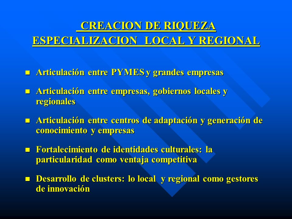 CREACION DE RIQUEZA ESPECIALIZACION LOCAL Y REGIONAL