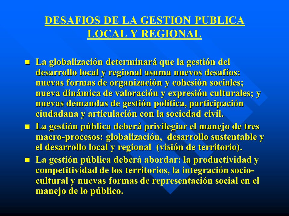 DESAFIOS DE LA GESTION PUBLICA LOCAL Y REGIONAL
