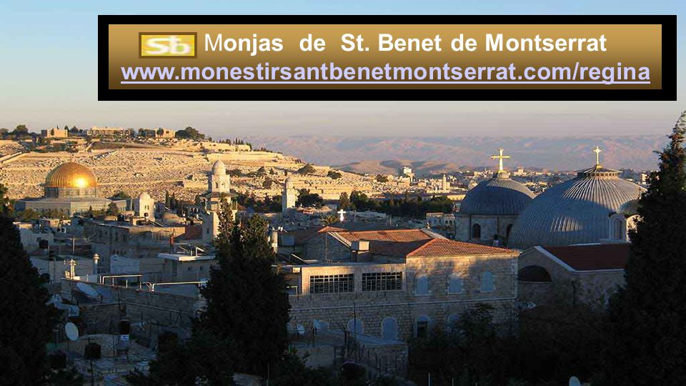 Monjas de St. Benet de Montserrat www. monestirsantbenetmontserrat