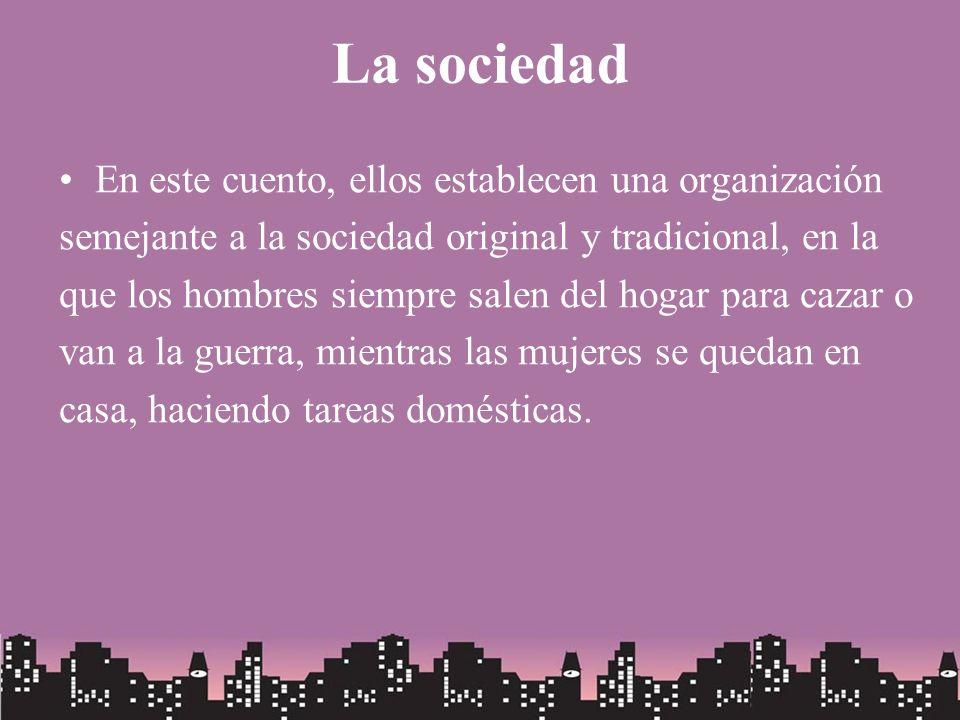La sociedad En este cuento, ellos establecen una organización