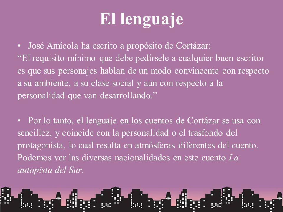 El lenguaje José Amícola ha escrito a propósito de Cortázar: