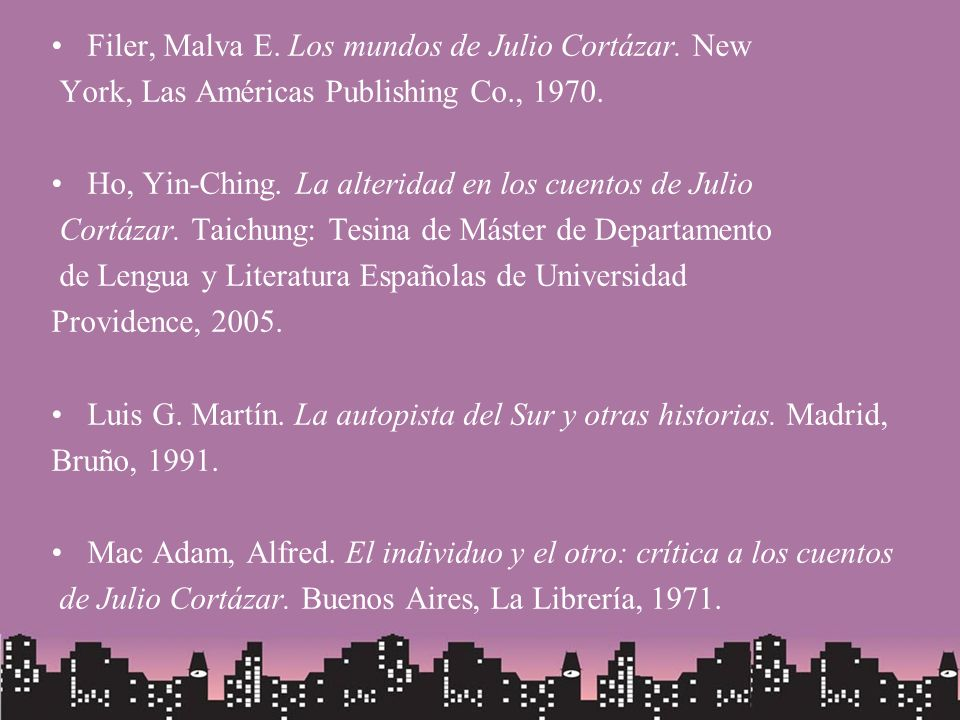 Filer, Malva E. Los mundos de Julio Cortázar. New