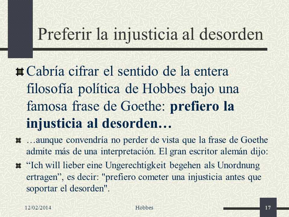 Preferir la injusticia al desorden