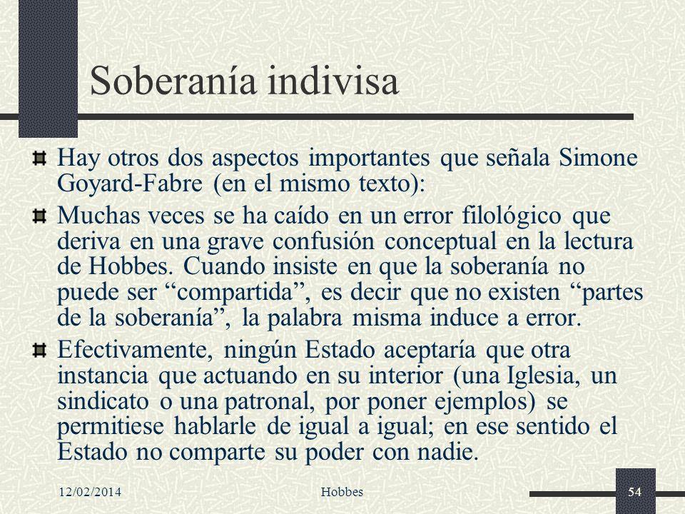 Soberanía indivisa Hay otros dos aspectos importantes que señala Simone Goyard-Fabre (en el mismo texto):