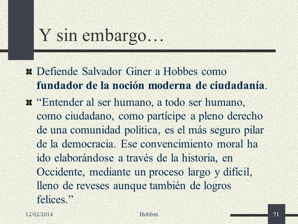 Y sin embargo… Defiende Salvador Giner a Hobbes como fundador de la noción moderna de ciudadanía.