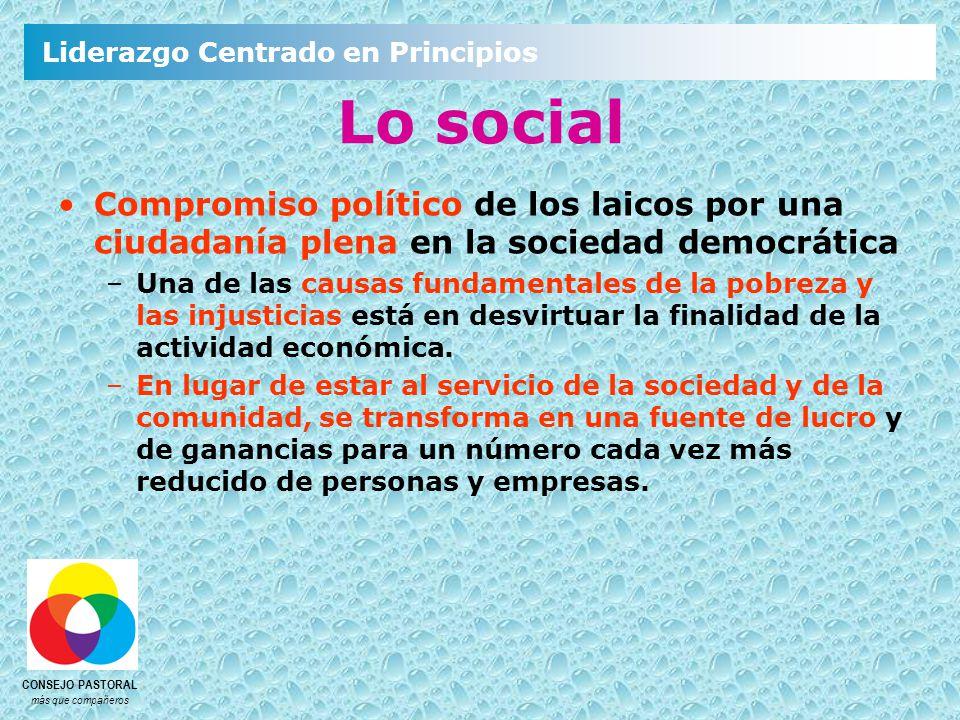 Lo social Compromiso político de los laicos por una ciudadanía plena en la sociedad democrática.