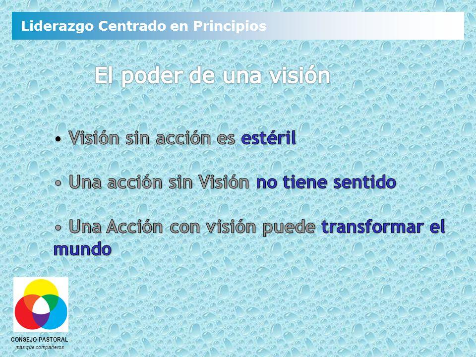 El poder de una visión Visión sin acción es estéril