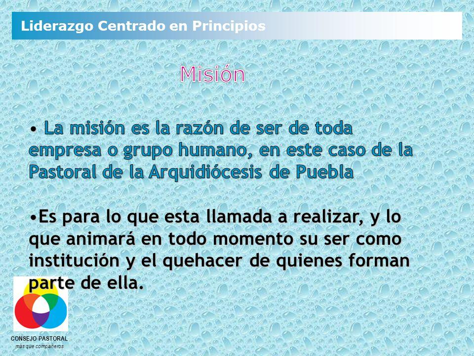 Misión La misión es la razón de ser de toda empresa o grupo humano, en este caso de la Pastoral de la Arquidiócesis de Puebla.