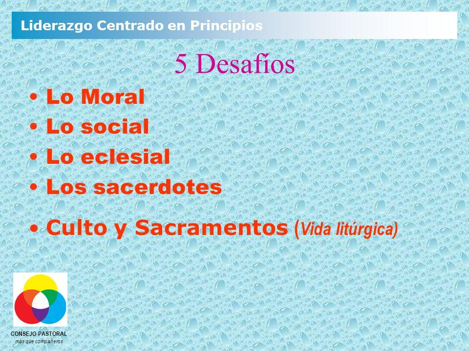 5 Desafíos Lo Moral Lo social Lo eclesial Los sacerdotes