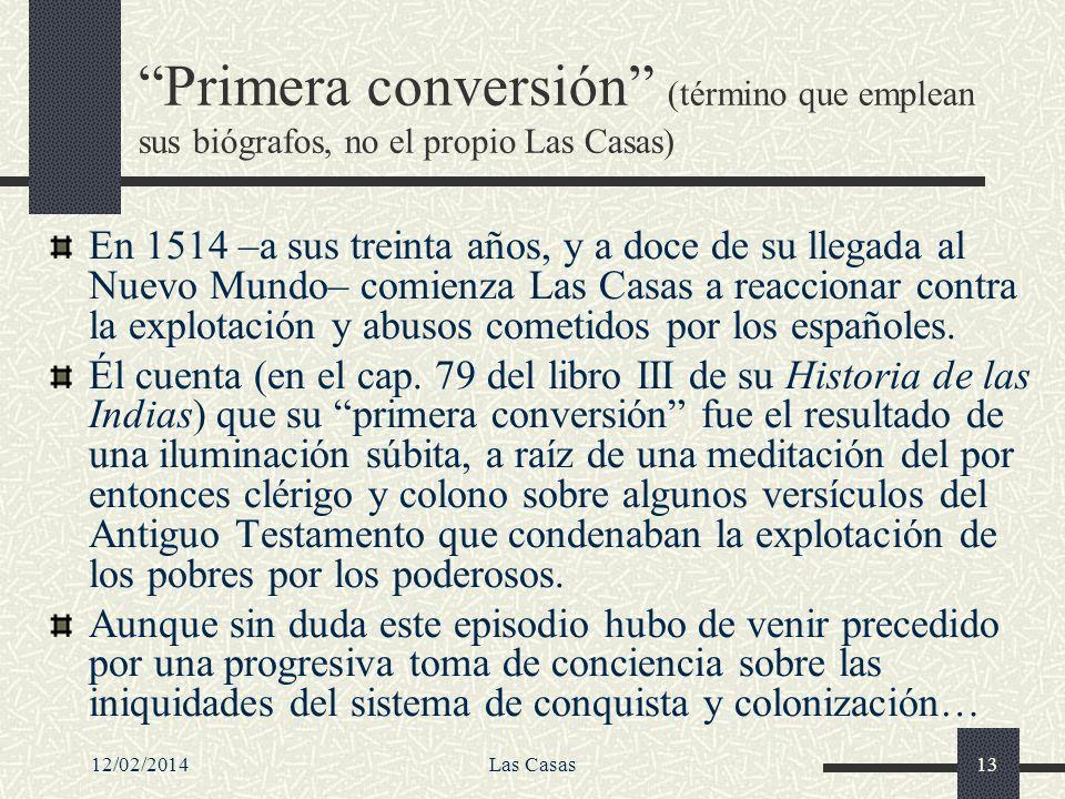 Primera conversión (término que emplean sus biógrafos, no el propio Las Casas)