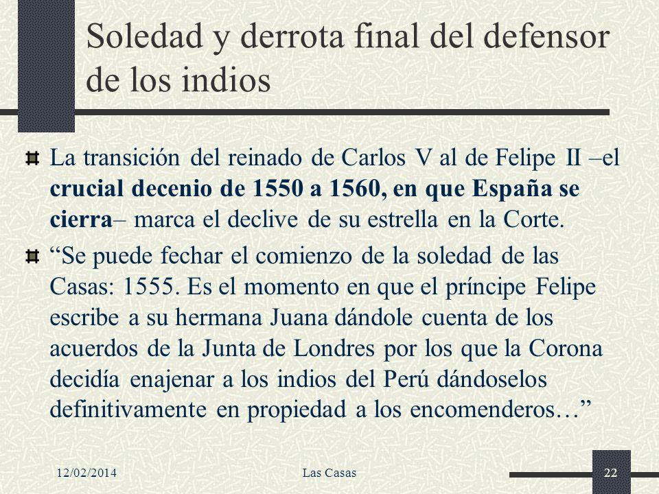 Soledad y derrota final del defensor de los indios
