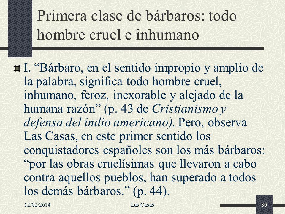 Primera clase de bárbaros: todo hombre cruel e inhumano