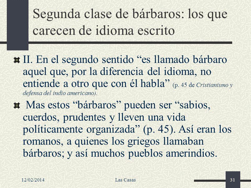 Segunda clase de bárbaros: los que carecen de idioma escrito