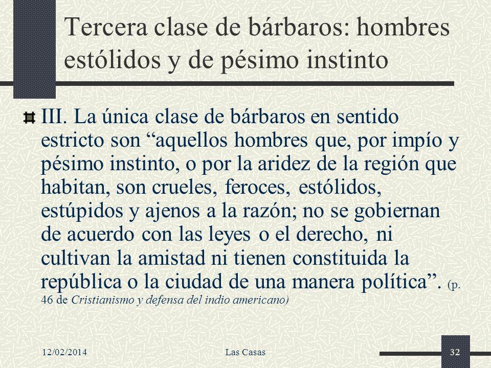 Tercera clase de bárbaros: hombres estólidos y de pésimo instinto