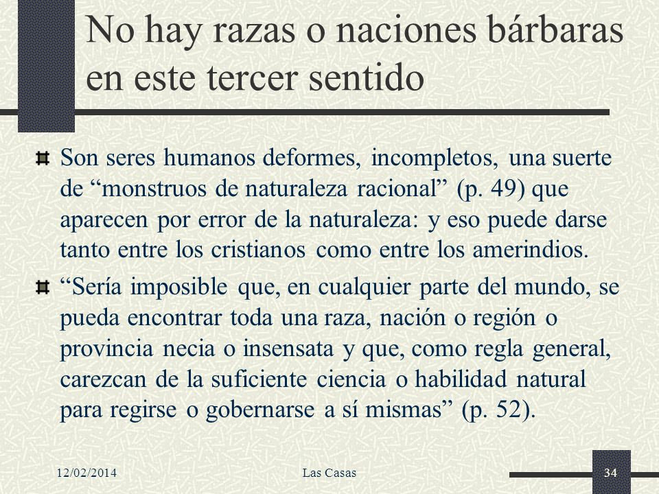 No hay razas o naciones bárbaras en este tercer sentido