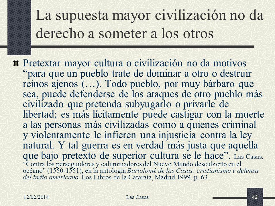 La supuesta mayor civilización no da derecho a someter a los otros