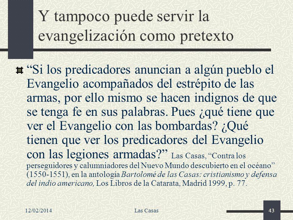 Y tampoco puede servir la evangelización como pretexto