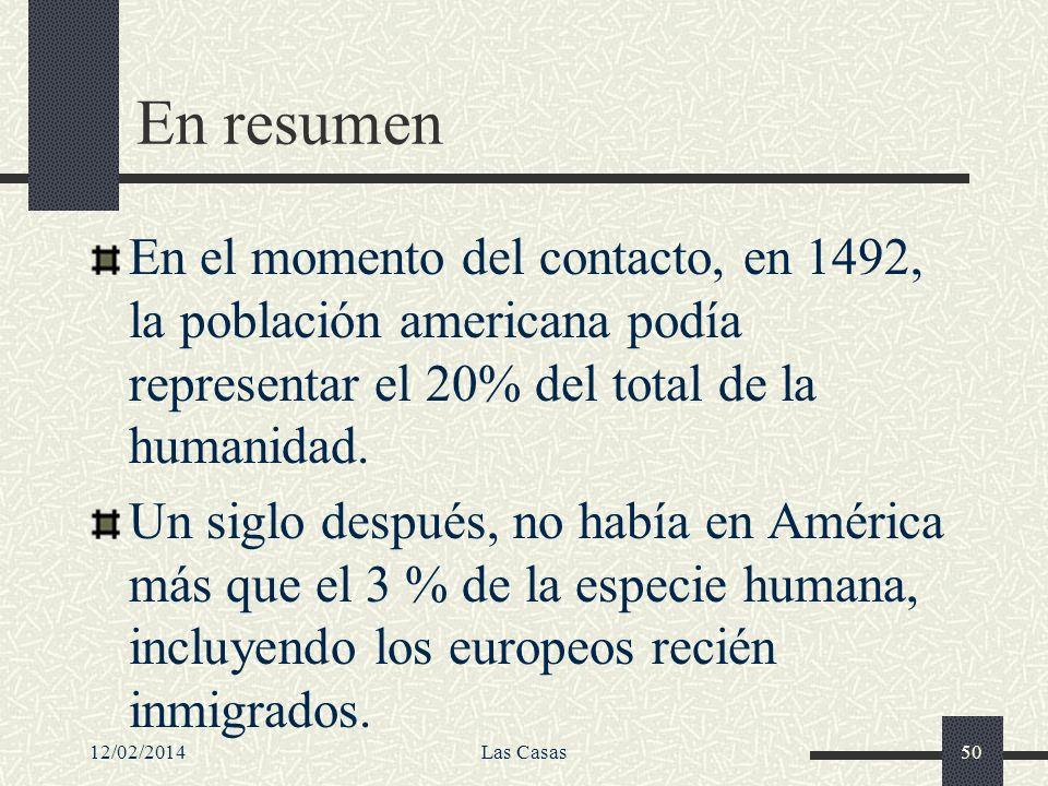 En resumen En el momento del contacto, en 1492, la población americana podía representar el 20% del total de la humanidad.
